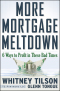 Book cover: More Mortgage Meltdown 6 ways to Profit in These Bad Times